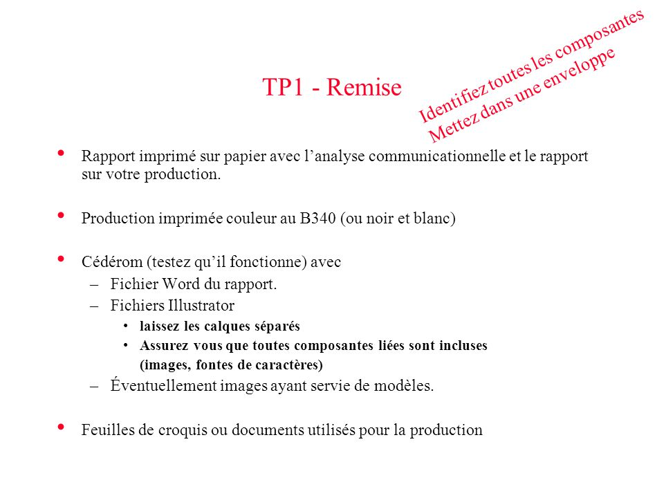 TP1 - Remise Rapport imprimé sur papier avec lanalyse communicationnelle et le rapport sur votre production. Production imprimée couleur au B340 (ou n