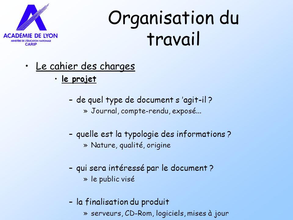 Organisation du travail Le cahier des charges le projet –de quel type de document s agit-il ? »Journal, compte-rendu, exposé... –quelle est la typolog