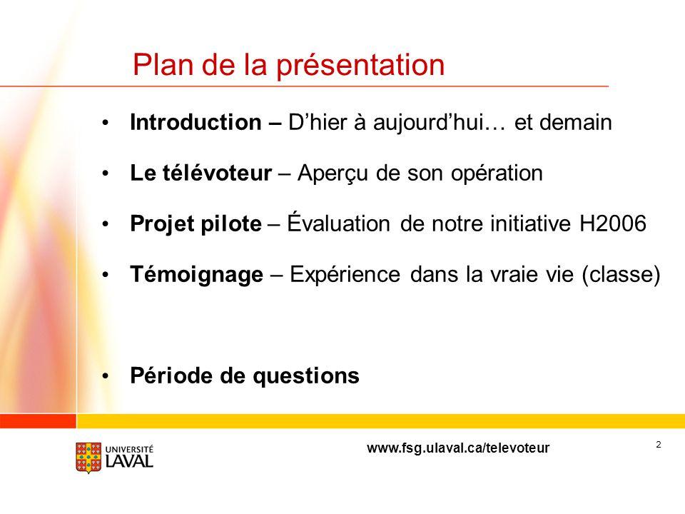 www.fsg.ulaval.ca/televoteur 32 10 minutes avec Louise (Évaluation du pilote) Introduction
