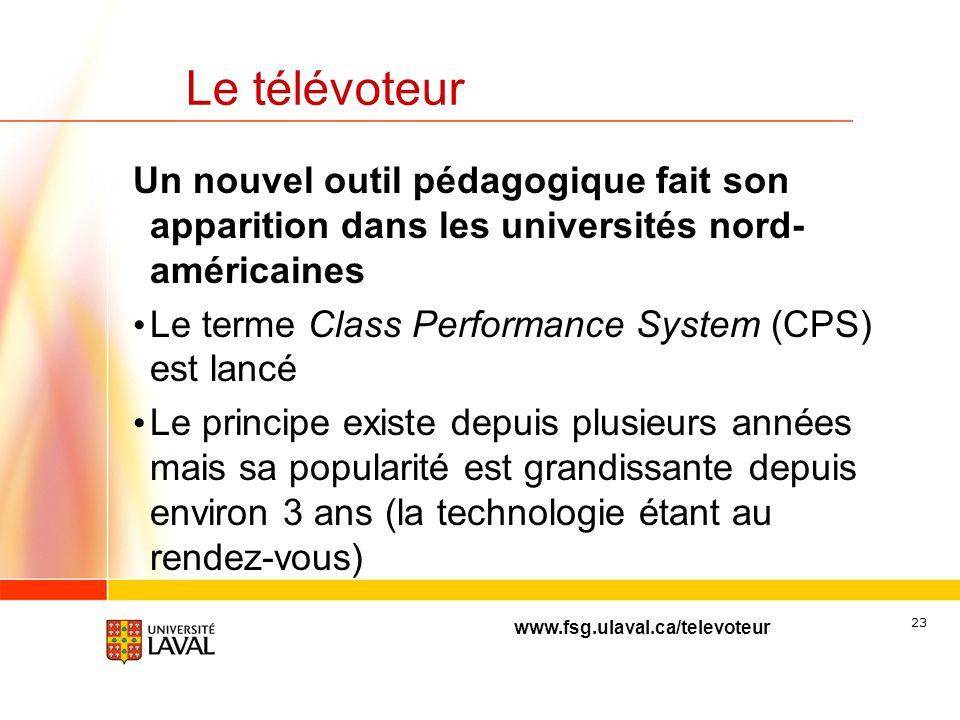 www.fsg.ulaval.ca/televoteur 22 Le télévoteur Un nouvel outil pédagogique fait son apparition dans les universités nord- américaines Le terme Class Pe