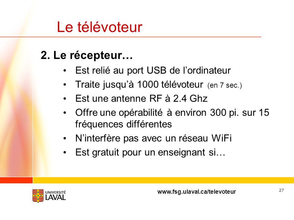 www.fsg.ulaval.ca/televoteur 26 Le télévoteur 1. Le logiciel CPS (gratuit) est au cœur du système. Il permet de: Créer et gérer les questions Créer et