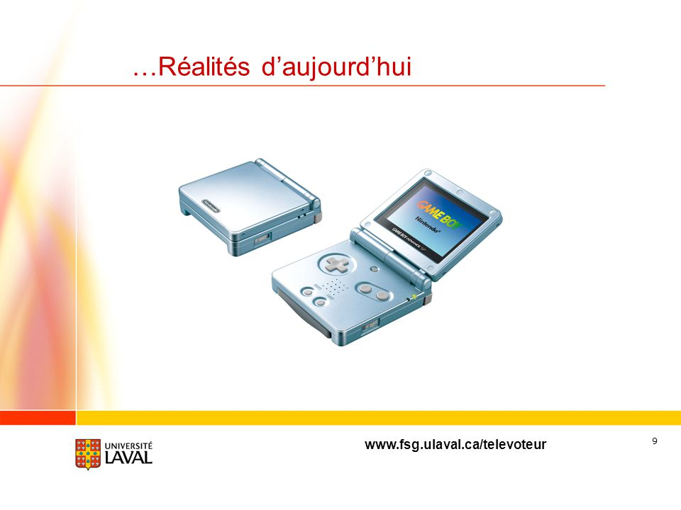 www.fsg.ulaval.ca/televoteur 9 …Réalités daujourdhui