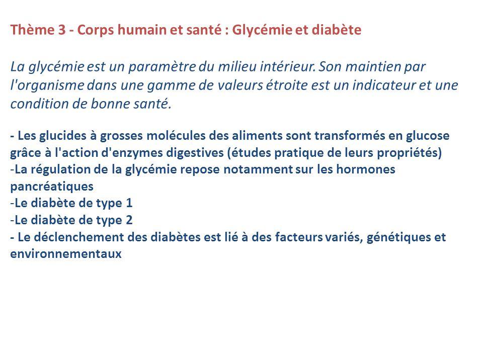 Thème 3 - Corps humain et santé : Glycémie et diabète La glycémie est un paramètre du milieu intérieur.