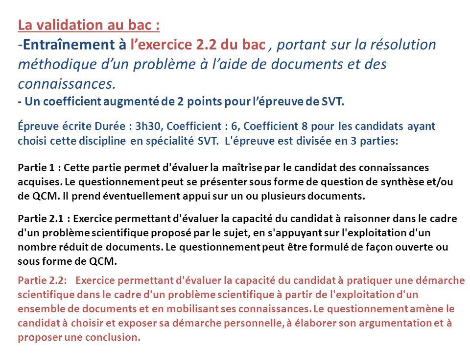 La validation au bac : -Entraînement à lexercice 2.2 du bac, portant sur la résolution méthodique dun problème à laide de documents et des connaissances.