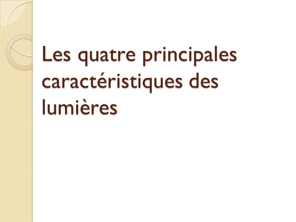 Les quatre principales caractéristiques des lumières