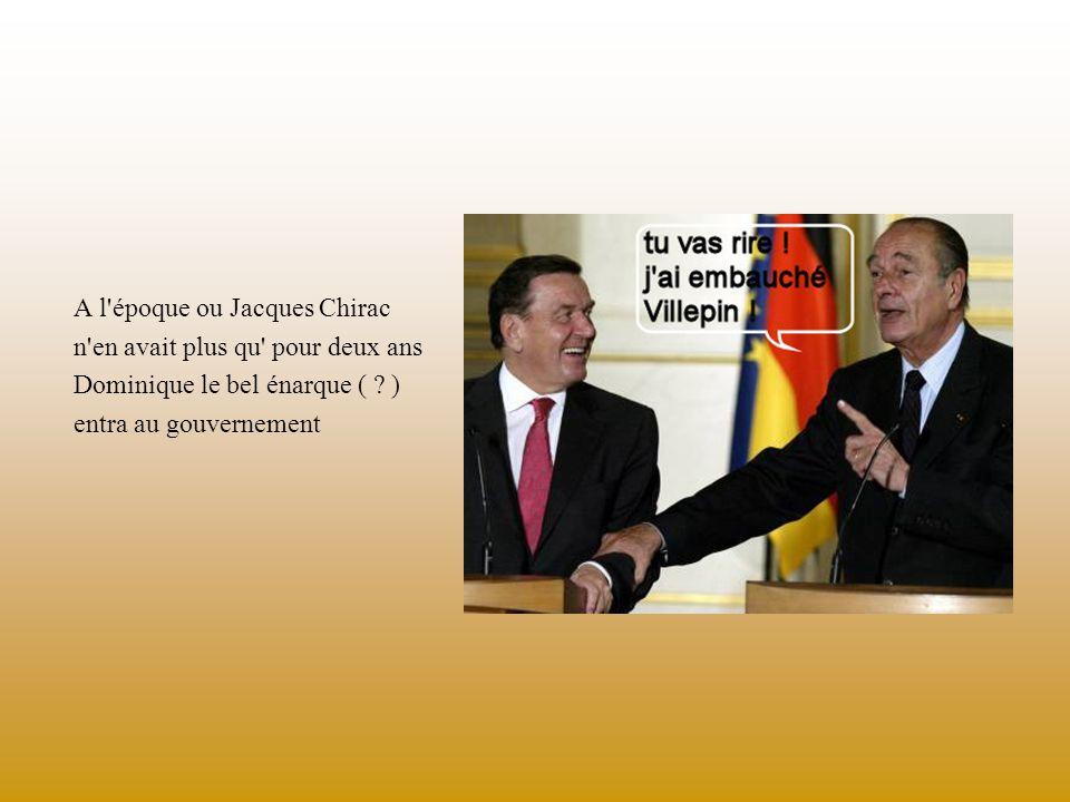 A l époque ou Jacques Chirac n en avait plus qu pour deux ans Dominique le bel énarque ( .