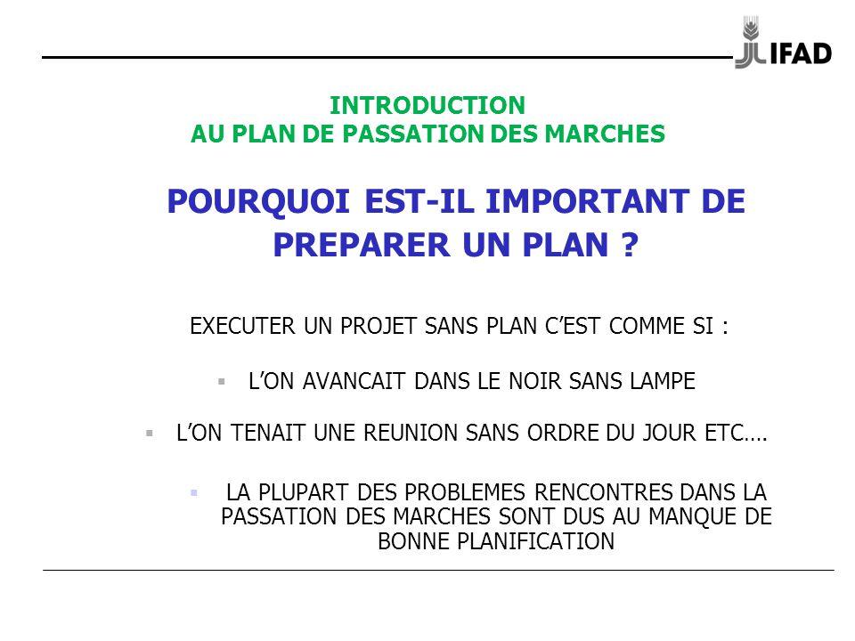 INTRODUCTION AU PLAN DE PASSATION DES MARCHES POURQUOI EST-IL IMPORTANT DE PREPARER UN PLAN .
