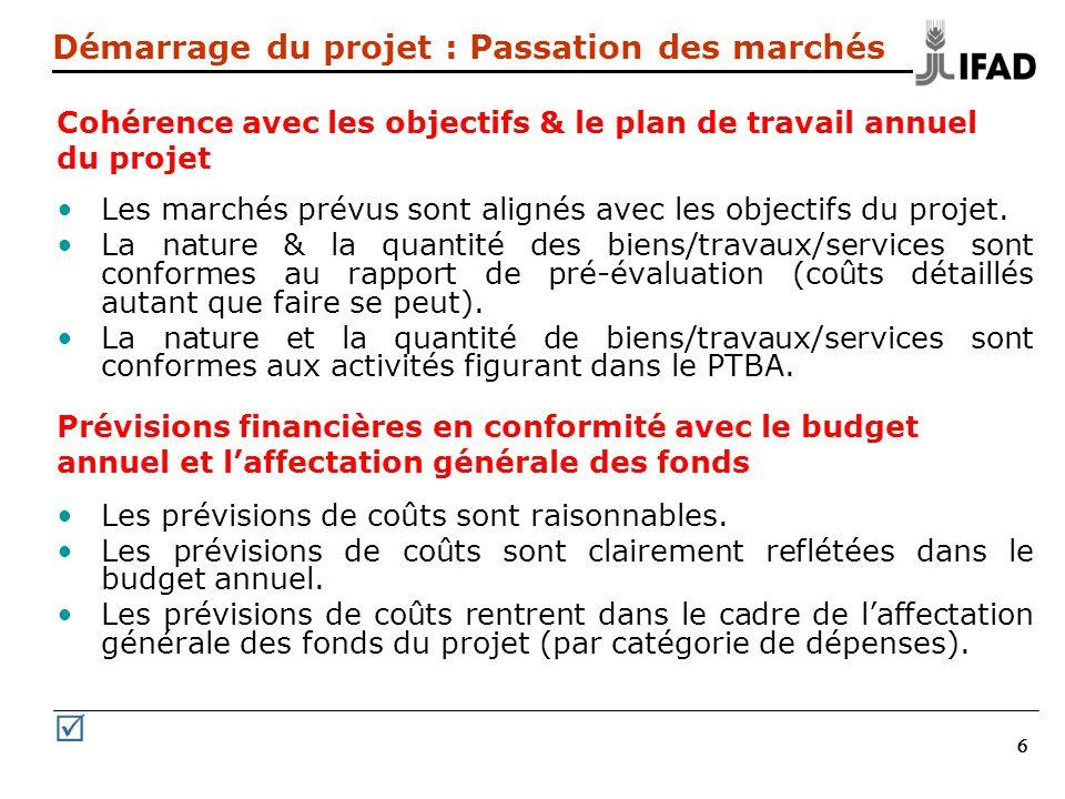 666 Cohérence avec les objectifs & le plan de travail annuel du projet Les marchés prévus sont alignés avec les objectifs du projet.