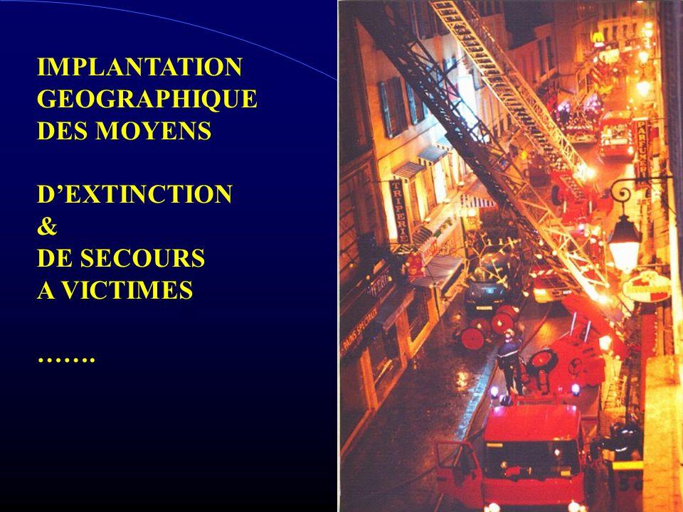IMPLANTATION GEOGRAPHIQUE DES MOYENS DEXTINCTION & DE SECOURS A VICTIMES …….