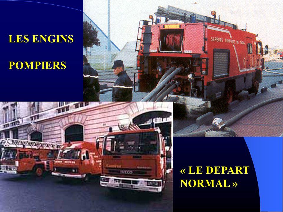 LES ENGINS POMPIERS « LE DEPART NORMAL »