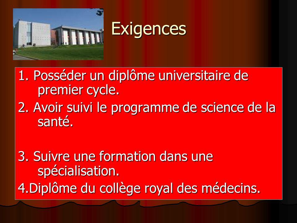 Exigences 1. Posséder un diplôme universitaire de premier cycle.