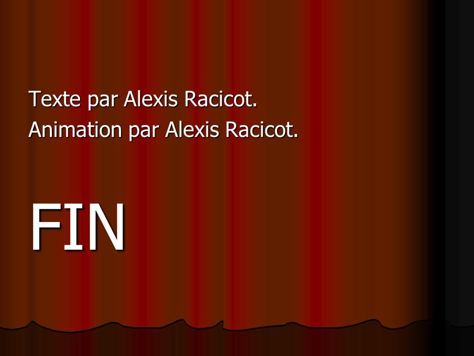 Texte par Alexis Racicot. Animation par Alexis Racicot. FIN
