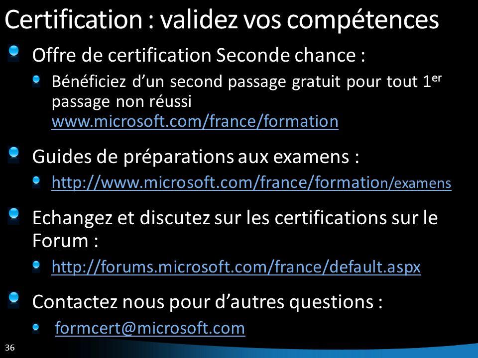 36 Certification : validez vos compétences Offre de certification Seconde chance : Bénéficiez dun second passage gratuit pour tout 1 er passage non ré