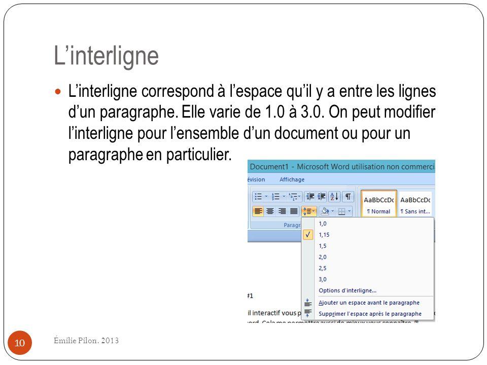 Linterligne Linterligne correspond à lespace quil y a entre les lignes dun paragraphe. Elle varie de 1.0 à 3.0. On peut modifier linterligne pour lens