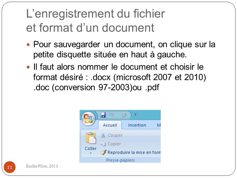 Lenregistrement du fichier et format dun document Pour sauvegarder un document, on clique sur la petite disquette située en haut à gauche. Il faut alo