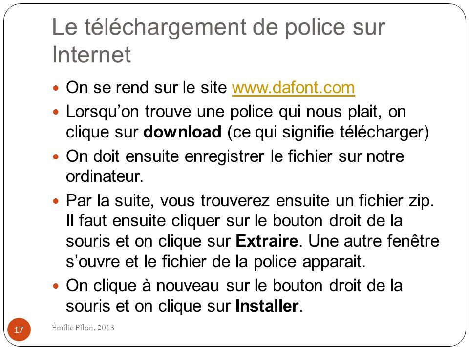 Le téléchargement de police sur Internet On se rend sur le site www.dafont.comwww.dafont.com Lorsquon trouve une police qui nous plait, on clique sur