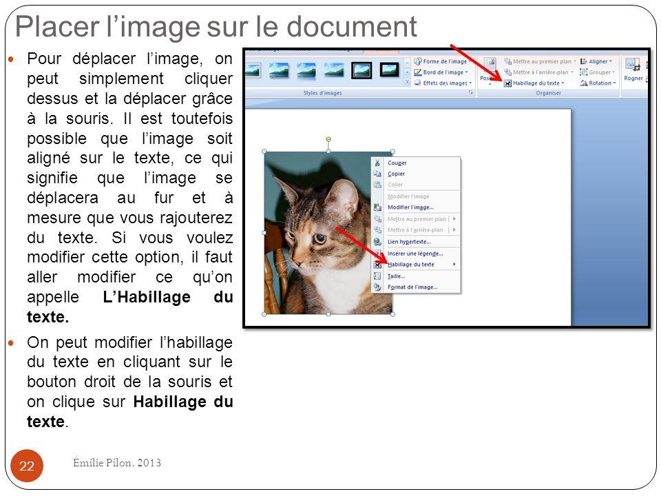 Placer limage sur le document Pour déplacer limage, on peut simplement cliquer dessus et la déplacer grâce à la souris. Il est toutefois possible que