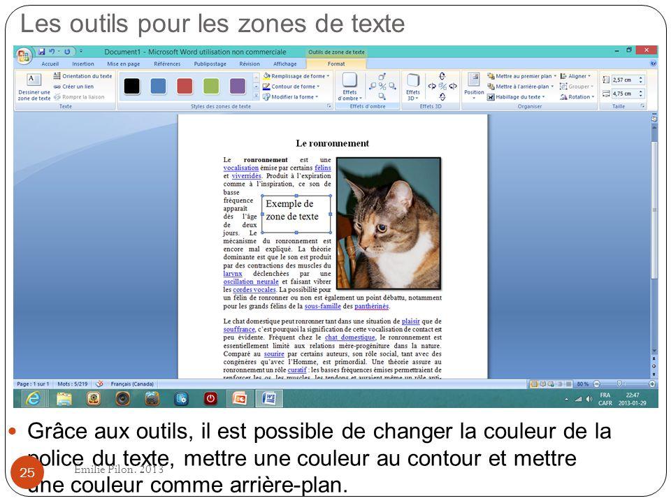 Les outils pour les zones de texte Grâce aux outils, il est possible de changer la couleur de la police du texte, mettre une couleur au contour et met