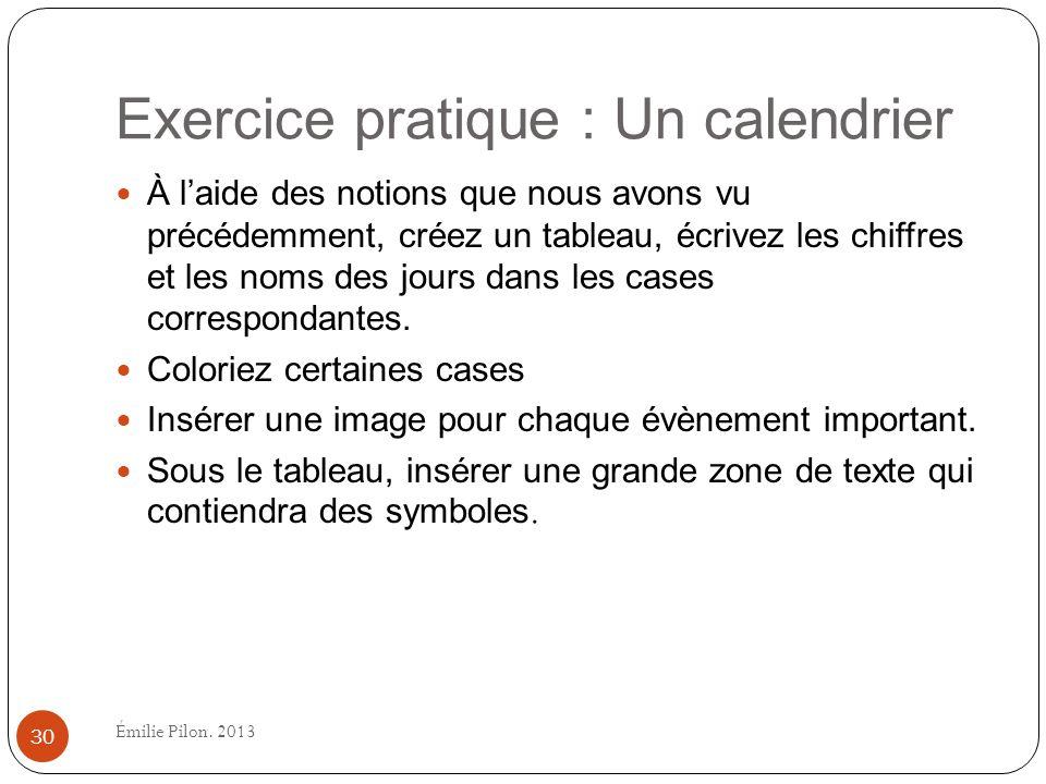 Exercice pratique : Un calendrier À laide des notions que nous avons vu précédemment, créez un tableau, écrivez les chiffres et les noms des jours dan