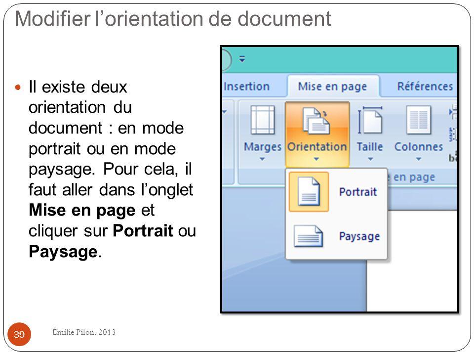 Modifier lorientation de document Il existe deux orientation du document : en mode portrait ou en mode paysage. Pour cela, il faut aller dans longlet
