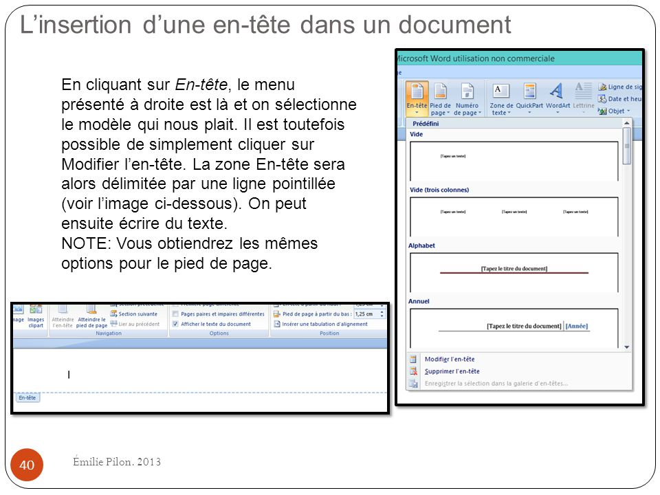 Linsertion dune en-tête dans un document En cliquant sur En-tête, le menu présenté à droite est là et on sélectionne le modèle qui nous plait. Il est
