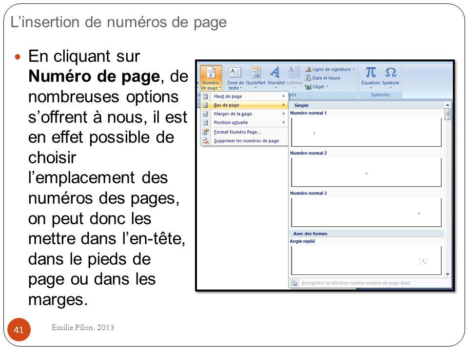 Linsertion de numéros de page En cliquant sur Numéro de page, de nombreuses options soffrent à nous, il est en effet possible de choisir lemplacement