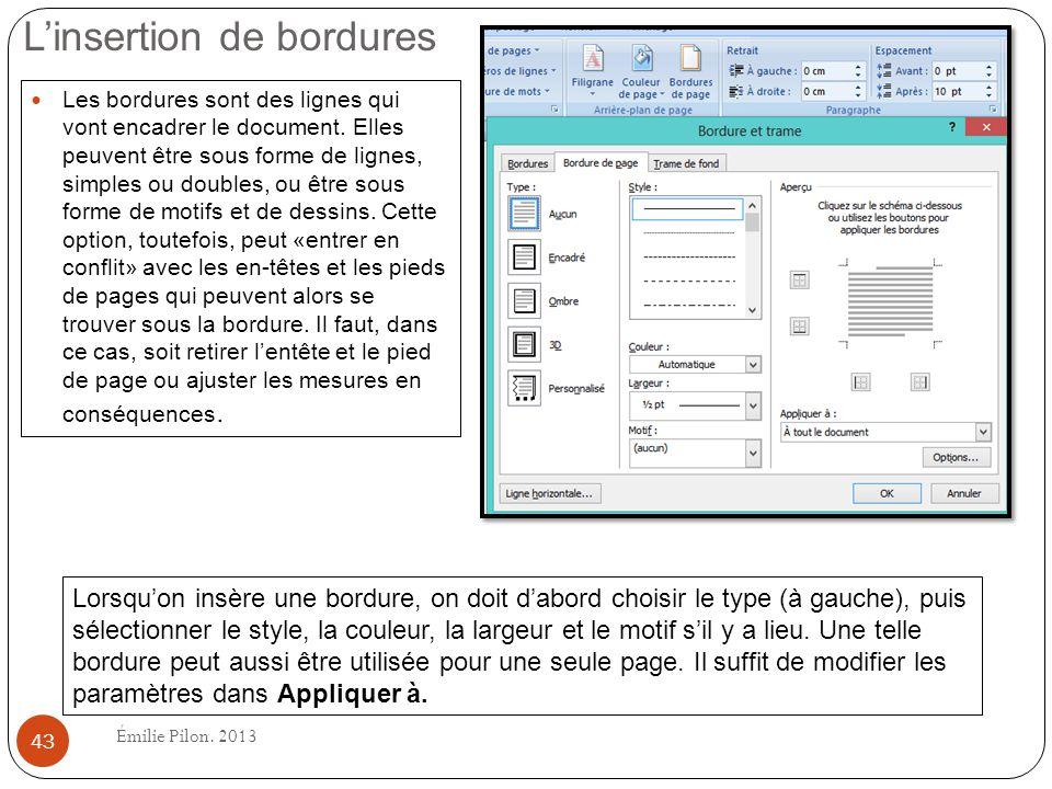 Linsertion de bordures Les bordures sont des lignes qui vont encadrer le document. Elles peuvent être sous forme de lignes, simples ou doubles, ou êtr