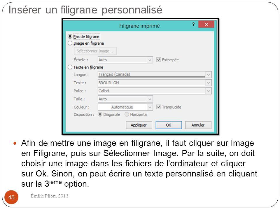 Insérer un filigrane personnalisé Afin de mettre une image en filigrane, il faut cliquer sur Image en Filigrane, puis sur Sélectionner Image. Par la s