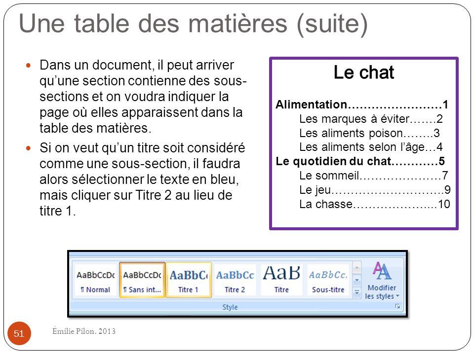 Une table des matières (suite) Dans un document, il peut arriver quune section contienne des sous- sections et on voudra indiquer la page où elles app