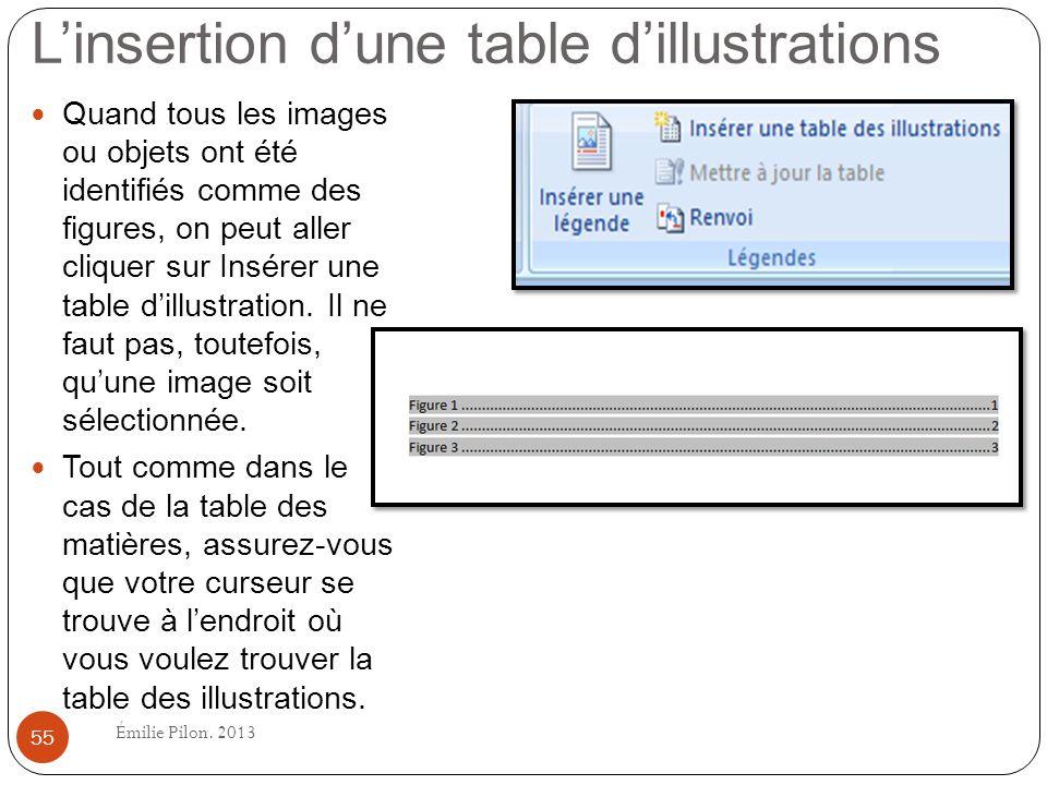 Linsertion dune table dillustrations Quand tous les images ou objets ont été identifiés comme des figures, on peut aller cliquer sur Insérer une table