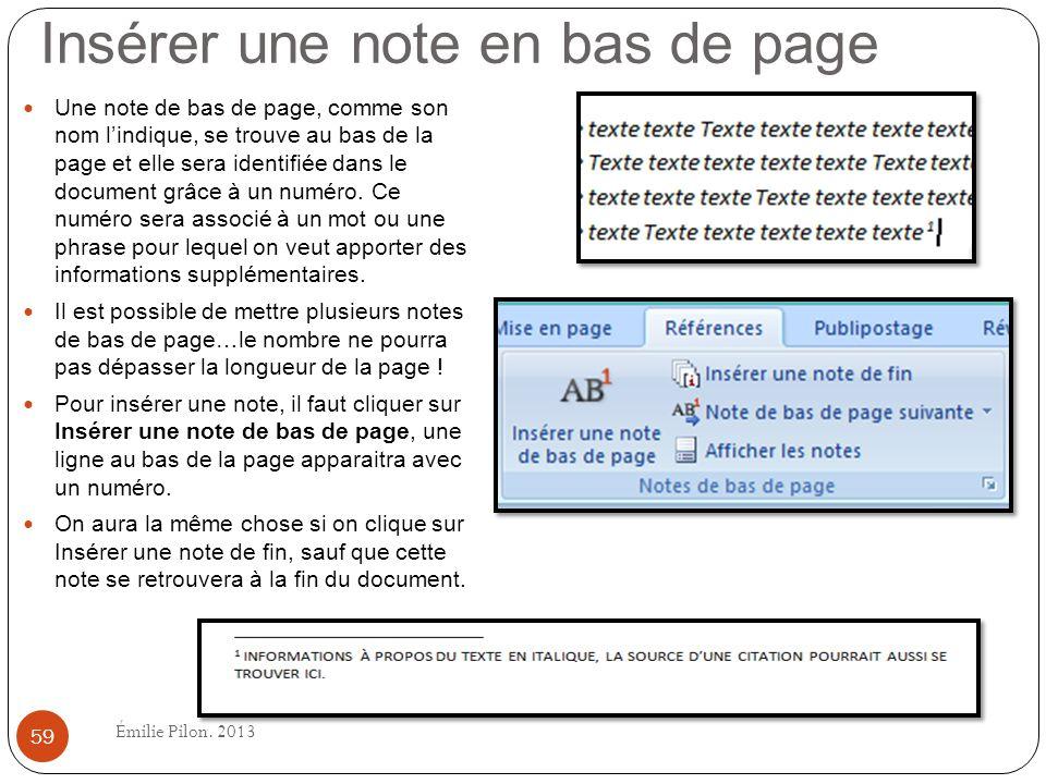 Insérer une note en bas de page Une note de bas de page, comme son nom lindique, se trouve au bas de la page et elle sera identifiée dans le document