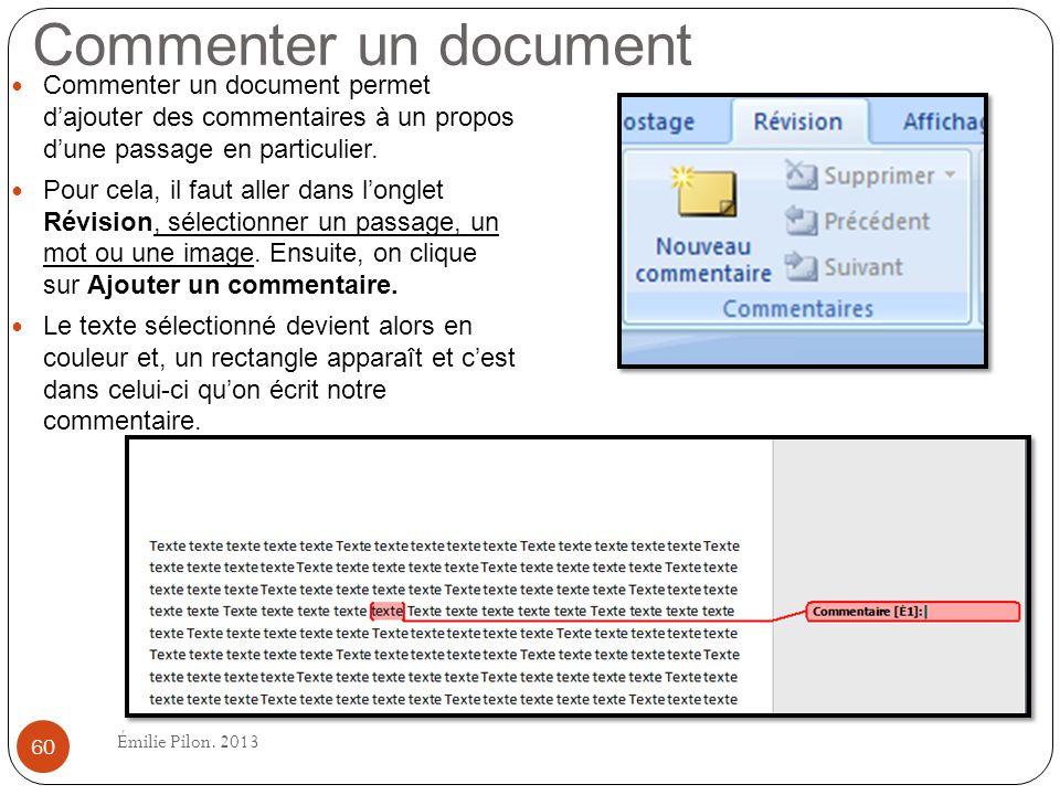 Commenter un document Commenter un document permet dajouter des commentaires à un propos dune passage en particulier. Pour cela, il faut aller dans lo
