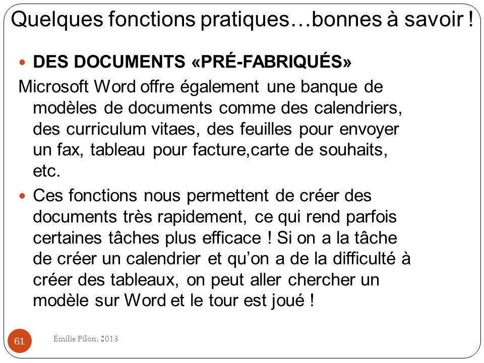 Quelques fonctions pratiques…bonnes à savoir ! DES DOCUMENTS «PRÉ-FABRIQUÉS» Microsoft Word offre également une banque de modèles de documents comme d
