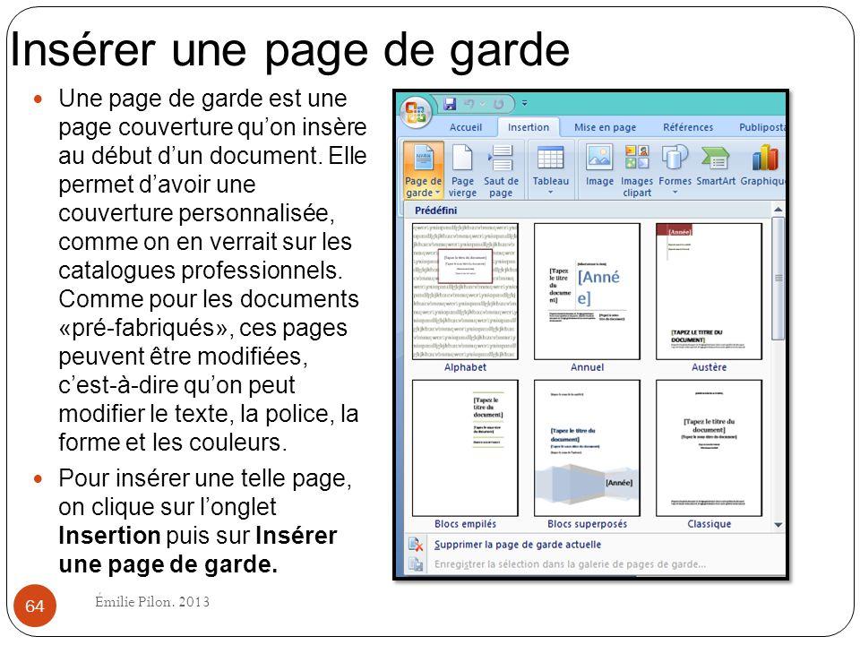 Insérer une page de garde Une page de garde est une page couverture quon insère au début dun document. Elle permet davoir une couverture personnalisée