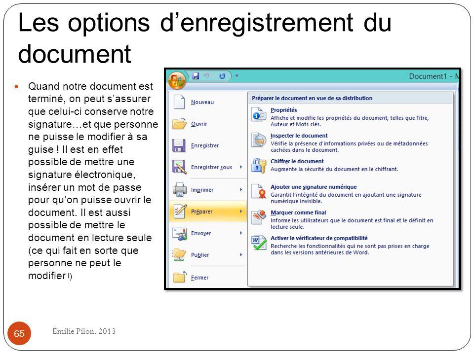 Les options denregistrement du document Quand notre document est terminé, on peut sassurer que celui-ci conserve notre signature…et que personne ne pu