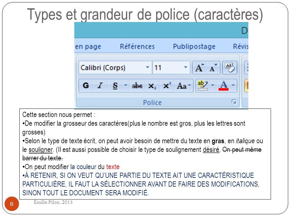 Types et grandeur de police (caractères) Cette section nous permet : De modifier la grosseur des caractères(plus le nombre est gros, plus les lettres