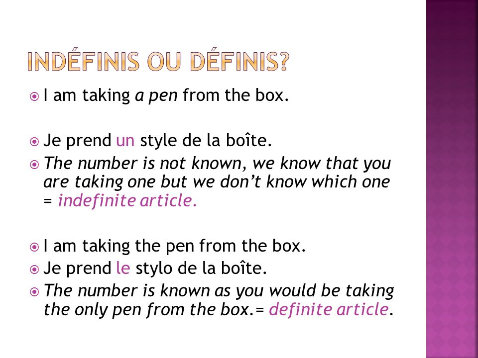 I am taking a pen from the box. Je prend un style de la boîte. The number is not known, we know that you are taking one but we dont know which one = i