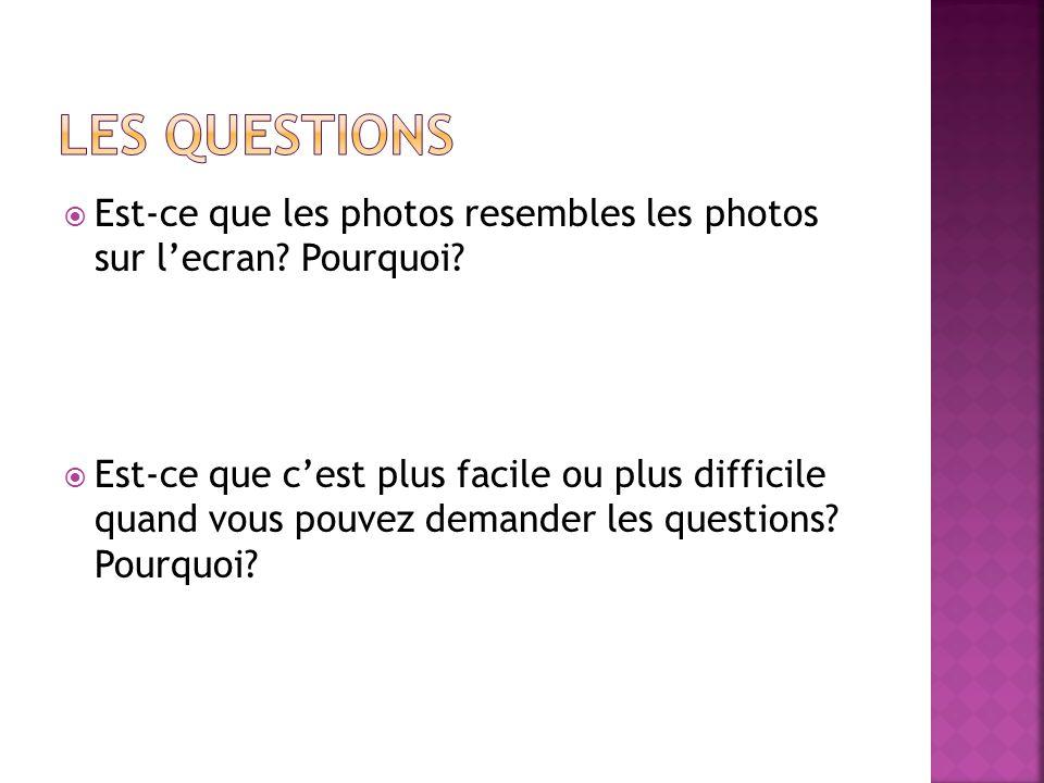 Est-ce que les photos resembles les photos sur lecran.