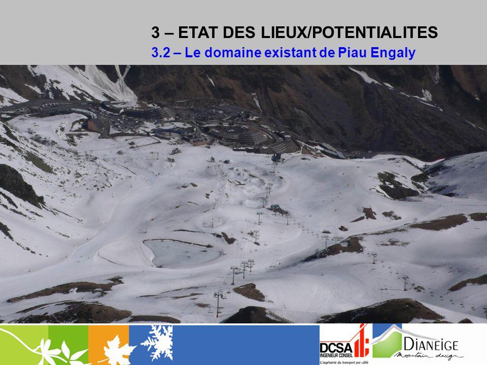 3 – ETAT DES LIEUX/POTENTIALITES 3.2 – Le domaine existant de Piau Engaly