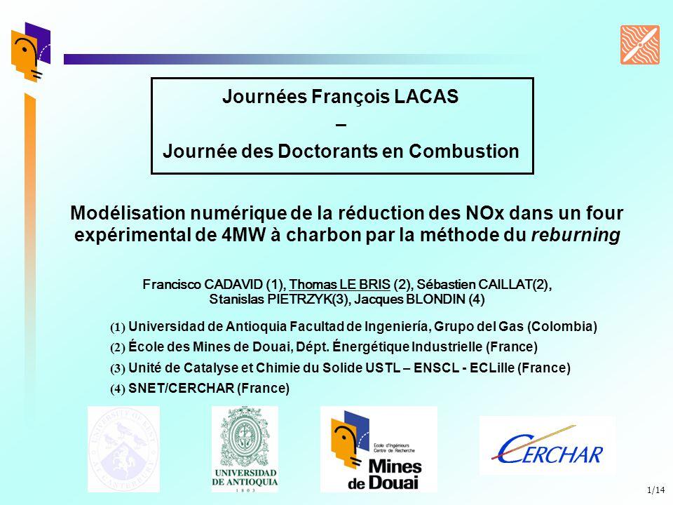 1/14 Francisco CADAVID (1), Thomas LE BRIS (2), Sébastien CAILLAT(2), Stanislas PIETRZYK(3), Jacques BLONDIN (4) Modélisation numérique de la réductio