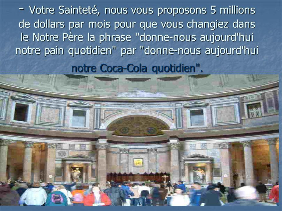 Les dirigeants de Coca-Cola se rendent personnellement au Vatican pour faire une offre au Pape :