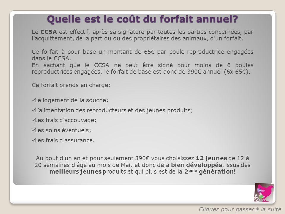 Quelle est le coût du forfait annuel? Le CCSA est effectif, après sa signature par toutes les parties concernées, par lacquittement, de la part du ou