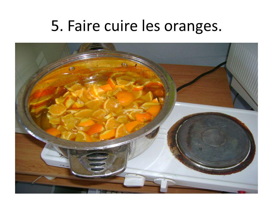 5. Faire cuire les oranges.