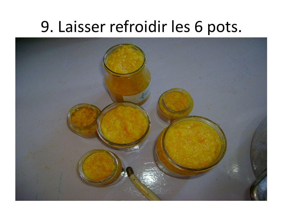 9. Laisser refroidir les 6 pots.