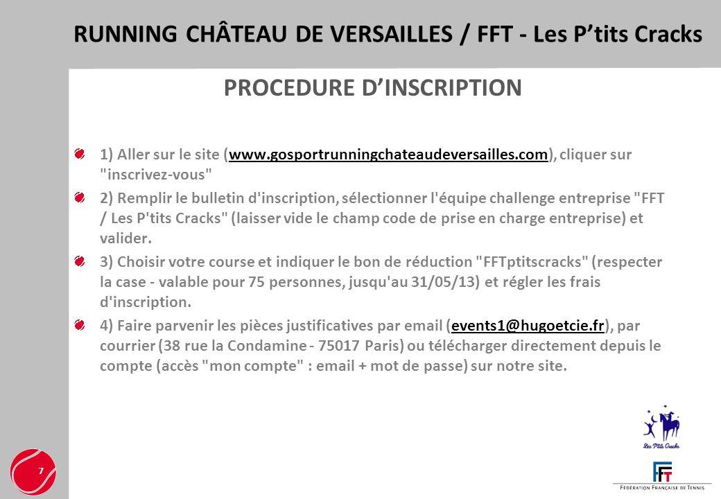 RUNNING CHÂTEAU DE VERSAILLES / FFT - Les Ptits Cracks 7 PROCEDURE DINSCRIPTION 1) Aller sur le site (www.gosportrunningchateaudeversailles.com), cliq