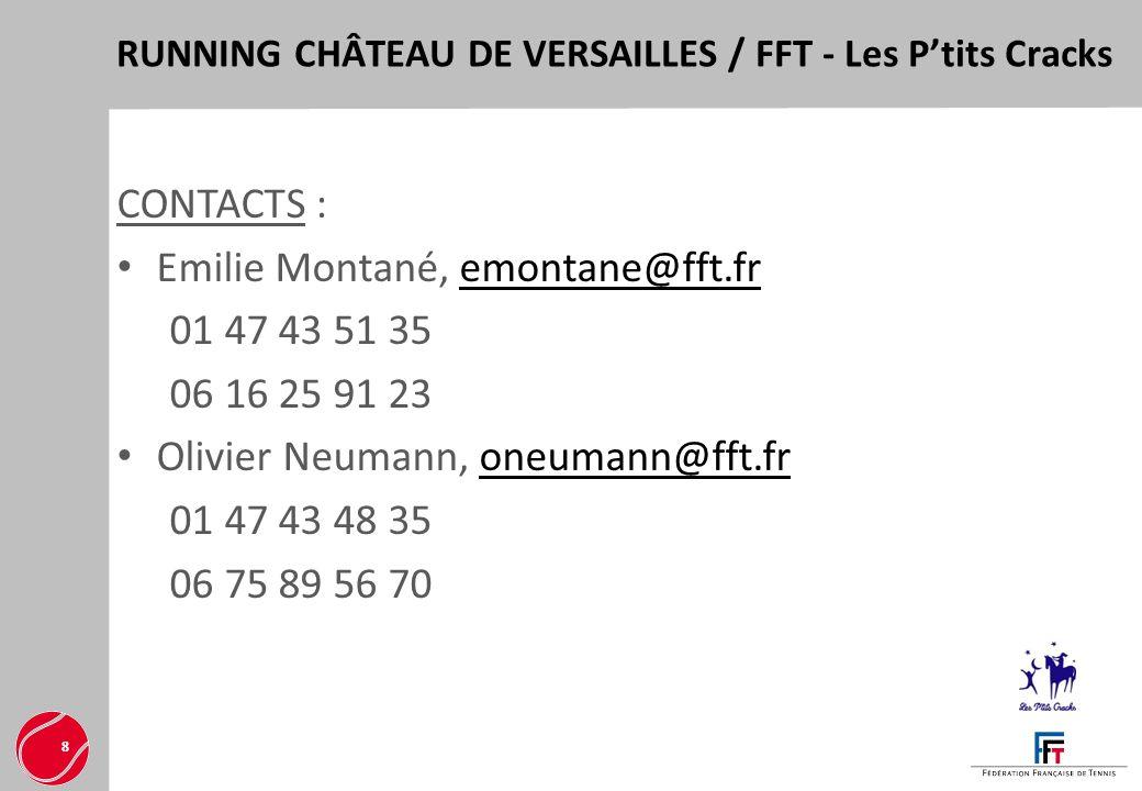 RUNNING CHÂTEAU DE VERSAILLES / FFT - Les Ptits Cracks 8 CONTACTS : Emilie Montané, emontane@fft.fremontane@fft.fr 01 47 43 51 35 06 16 25 91 23 Olivi
