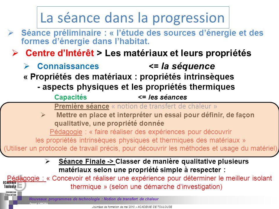 Journées de formation de mai 2010 – ACADEMIE DE TOULOUSE Nouveaux programmes de technologie : Notion de transfert de chaleur Pascal CANCEILL Centre dI