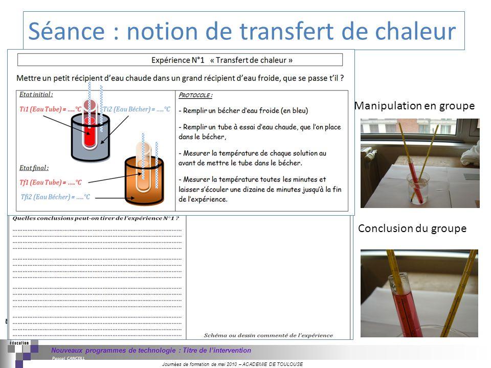 Journées de formation de mai 2010 – ACADEMIE DE TOULOUSE Nouveaux programmes de technologie : Titre de lintervention Pascal CANCEILL Manipulation en g