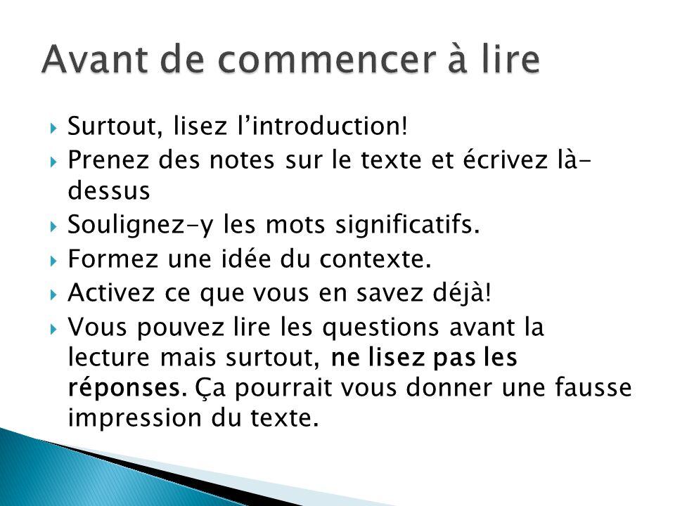Surtout, lisez lintroduction! Prenez des notes sur le texte et écrivez là- dessus Soulignez-y les mots significatifs. Formez une idée du contexte. Act