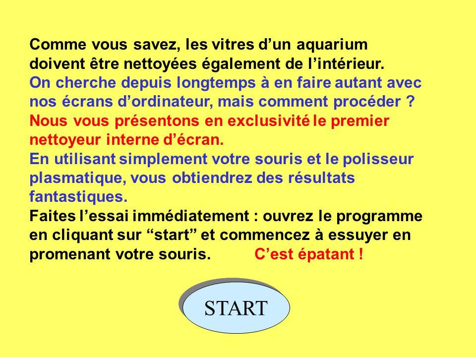 Comme vous savez, les vitres dun aquarium doivent être nettoyées également de lintérieur.